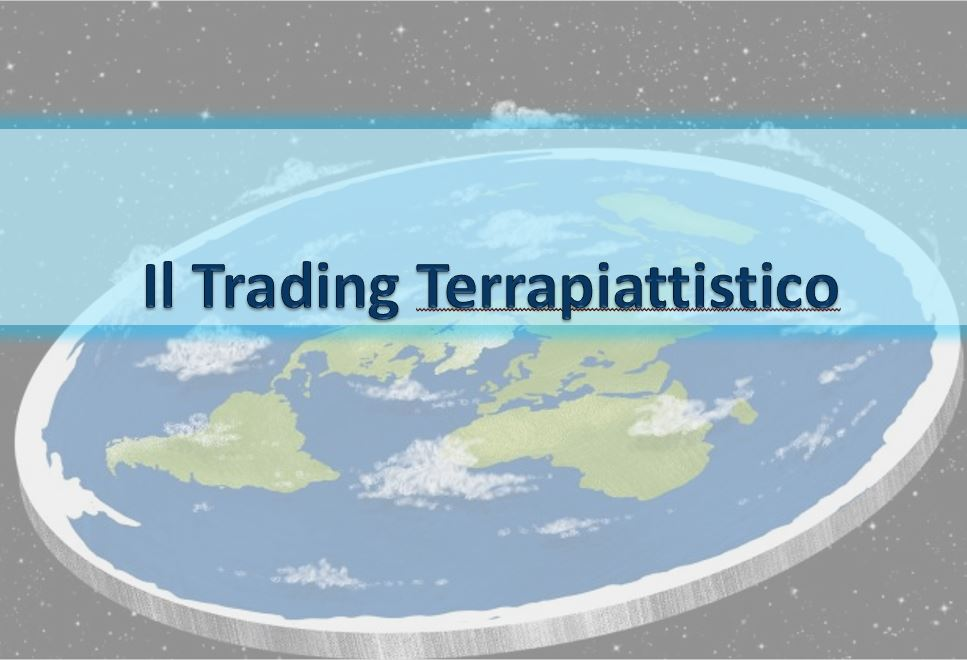 Il Trading Terrapiattistico