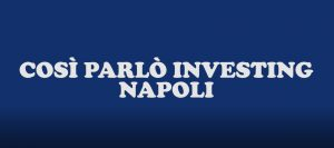 Così parlò Investing Napoli