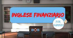 Come imparare l'Inglese Finanziario